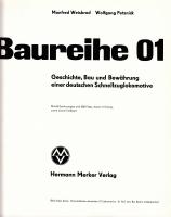 Baureihe 01 - Geschichte, Bau und Bewährung einer deutschen Schnellzuglokomotive