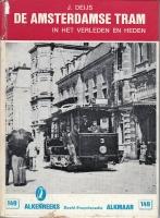 Nr. 149 - De Amsterdamse tram.  In het verleden en heden. J. Deijs