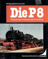 Die P 8 - Stationen einer internationalen Entwicklung