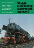 Modelleisenbahnen elektronisch gesteuert (Band 1) von Winfried Knobloch