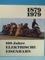 100 Jahre elektrische Eisenbahn - 1879-1979