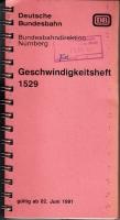 Deutsche Bundesbahn - Nürnberg - Geschwindigkeitsheft 1529 - 1991 (AN 118)